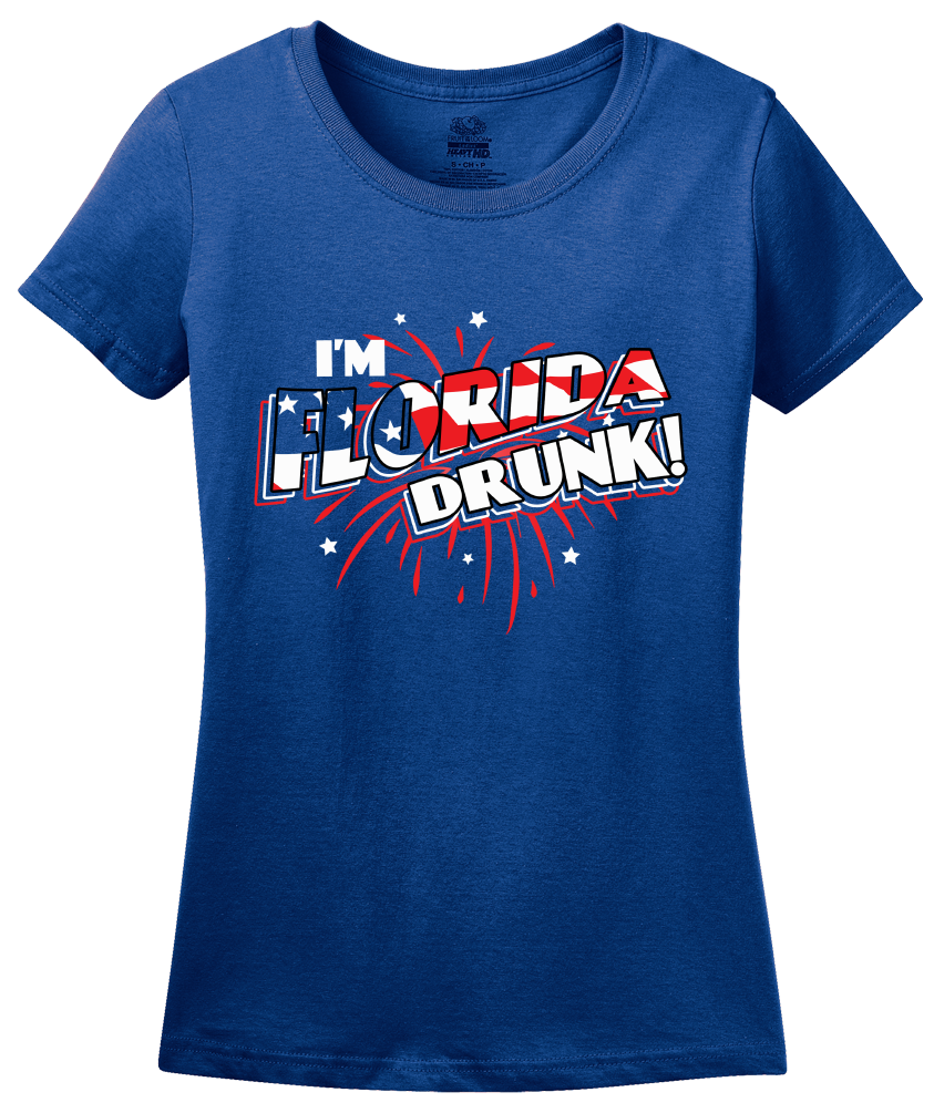 Ladies Royal I'm Florida Drunk! - Florida Punchline Joke 'Merica July 4th T-shirt