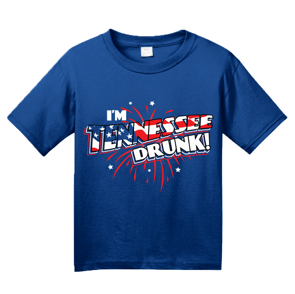 Youth Royal I'm Tennessee Drunk! - Nashville USA Pride 4th of July Party T-shirt
