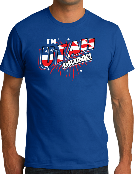 Standard Royal I'm Utah Drunk! - Ironic Drinking 4th of July Beehive State T-shirt