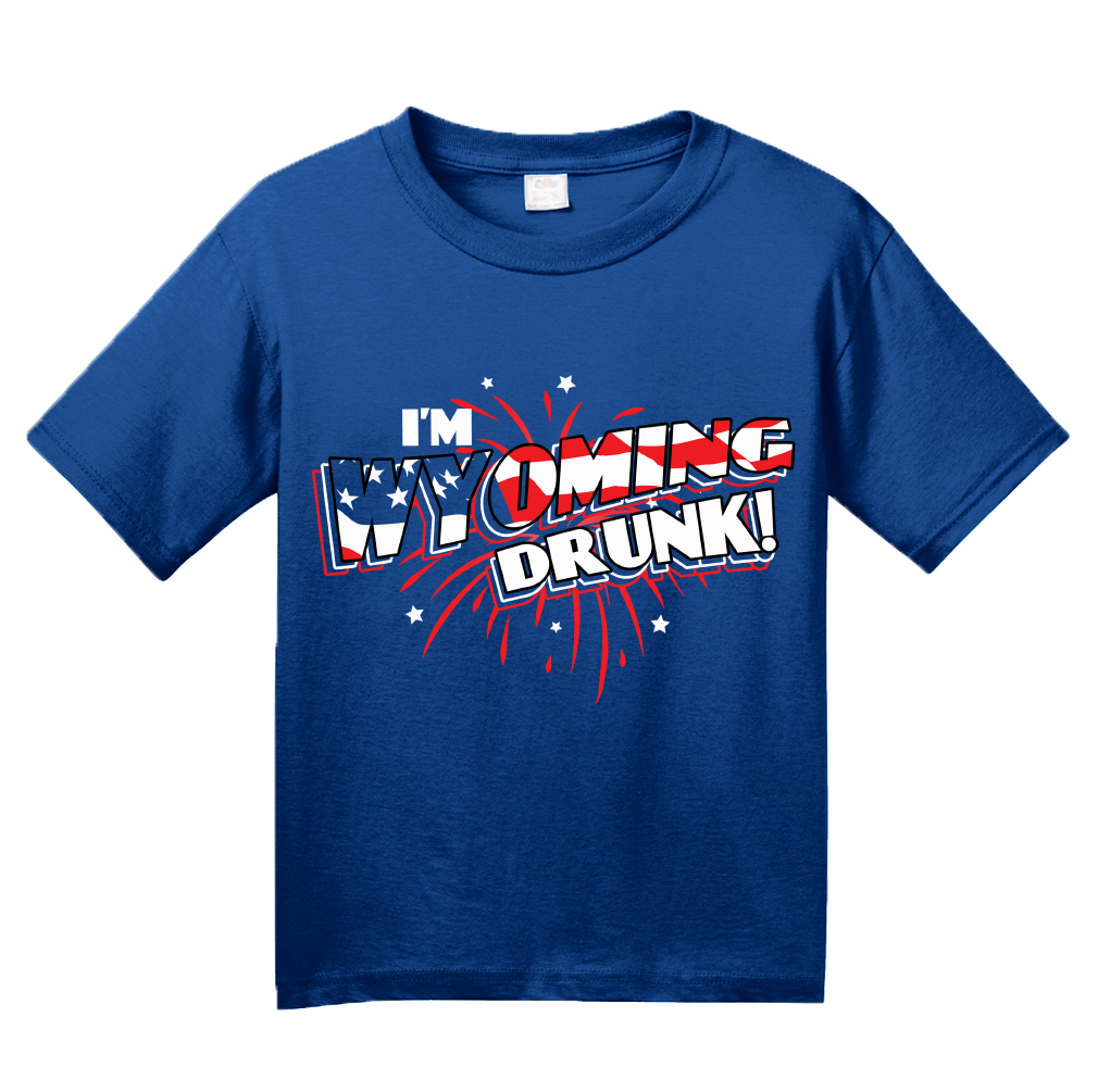 Youth Royal I'm Wyoming Drunk! - Cowboy Pride 4th of July USA Drinking T-shirt