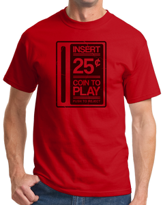 Standard Red Insert Quarter To Play - 80s 90s Video Game Arcade Nostalgia T-shirt