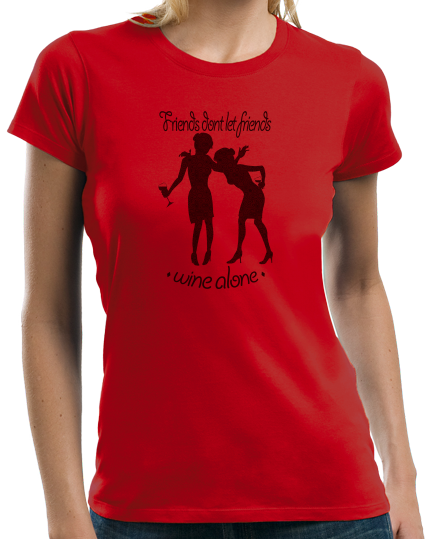 Ladies Red Friends Don't Let Friends Wine Alone - Wine Club Funny Drunk T-shirt