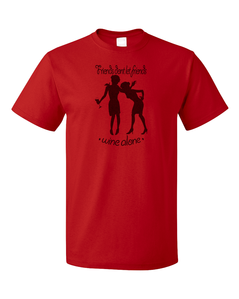 Standard Red Friends Don't Let Friends Wine Alone - Wine Club Funny Drunk T-shirt