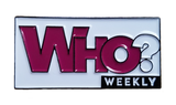 Who? Weekly Logo Pin
