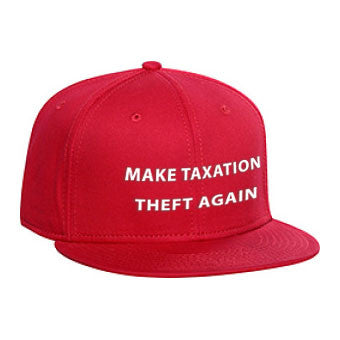 Make Taxation Theft Again - Hat