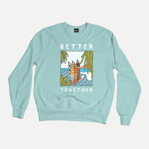 BETTER TOGETHER RECYCLED SWEATSHIRT