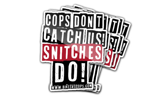 STICKER - COPS DON'T CATCH US SNITCHES DO (5-PACK)