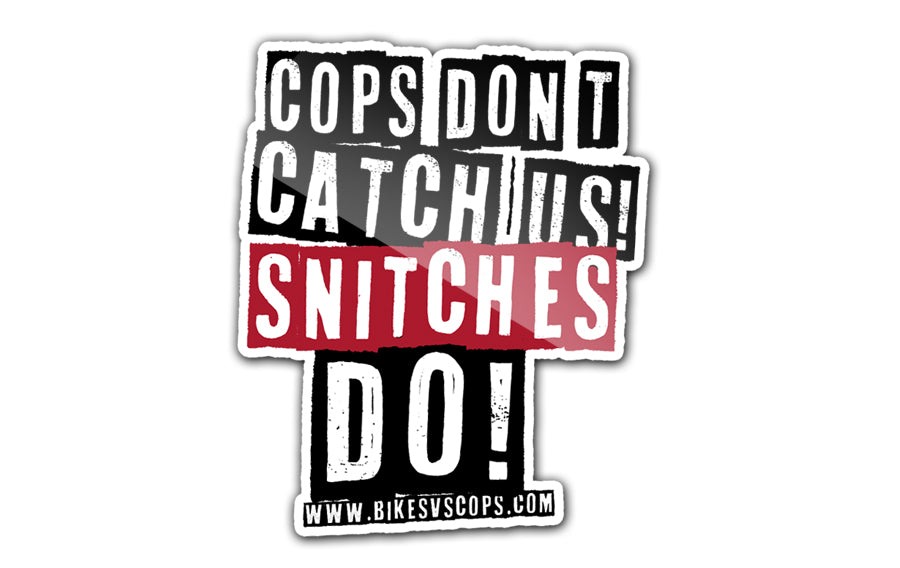 STICKER - COPS DON'T CATCH US SNITCHES DO (SINGLE)