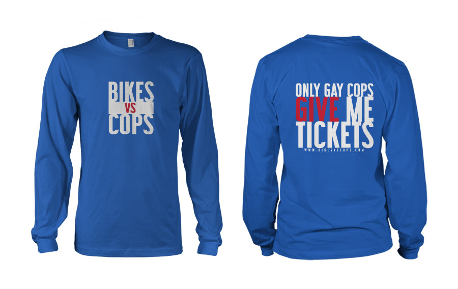 LONGSLEEVE - GAY COPS GIVE ME TICKETS