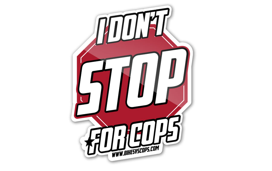 STICKER - I DON'T STOP FOR COPS (SINGLE)