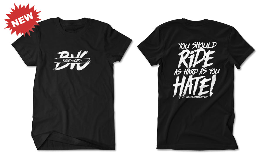 T-SHIRT - RIDE AS HARD AS YOU HATE