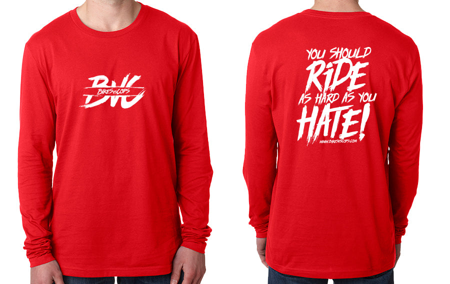 LONGSLEEVE - RIDE AS HARD AS YOU HATE
