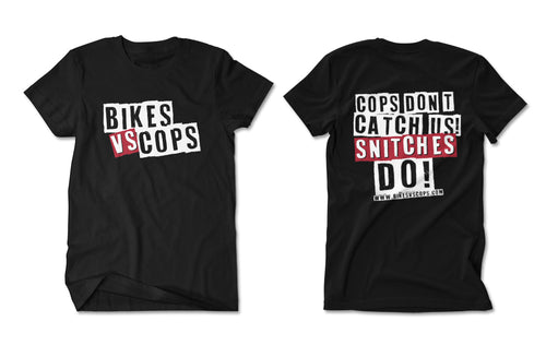 T-SHIRT - COPS DON'T CATCH US SNITCHES DO