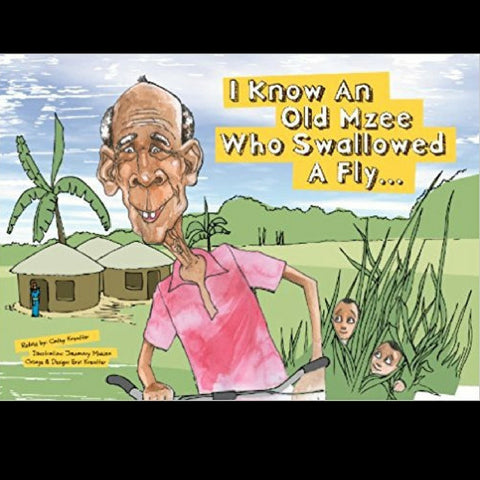 Children's Book: I know an Old Mzee who Swallowed a Fly