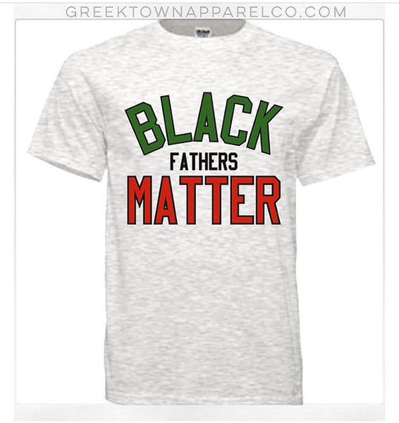 416f3f6a The Original Black Fathers Matter Ash T-Shirt By Greek Town Apparel Co – GreekTown  Apparel Co.