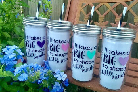 Teacher Gift- It takes a big heart to shape little minds 24 oz. mason Jar Tumbler