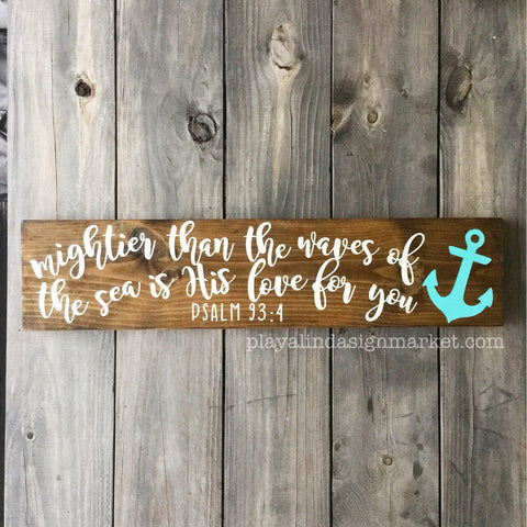"""Mightier Than The Waves Of The Sea..."" Wood Sign 5.5"" x 24"""
