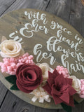 """With Grace In Her Heart & Flowers In Her Hair"" Painted Wood Sign with Floral Accent"