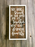 "Painted Wood Sign - ""They Broke Bread In Their Homes..."""