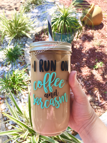 I Run On Coffee & Sarcasm Glass Mason Jar Tumbler