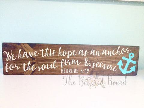 """We Have This Hope As An Anchor For The Soul..."" Wood Sign"