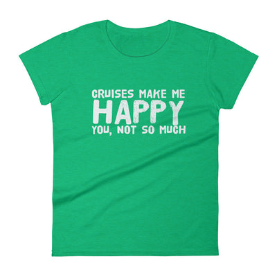 Cruises Make Me Happy Women's short sleeve t-shirt