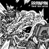 Brainpan - Turn On, Tune In, Drop Dead