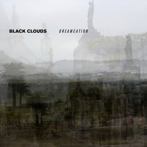Black Clouds - Dreamcation LP