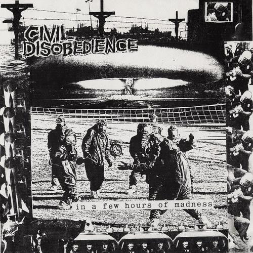 Civil Disobedience ‎– In A Few Hours Of Madness... 7""