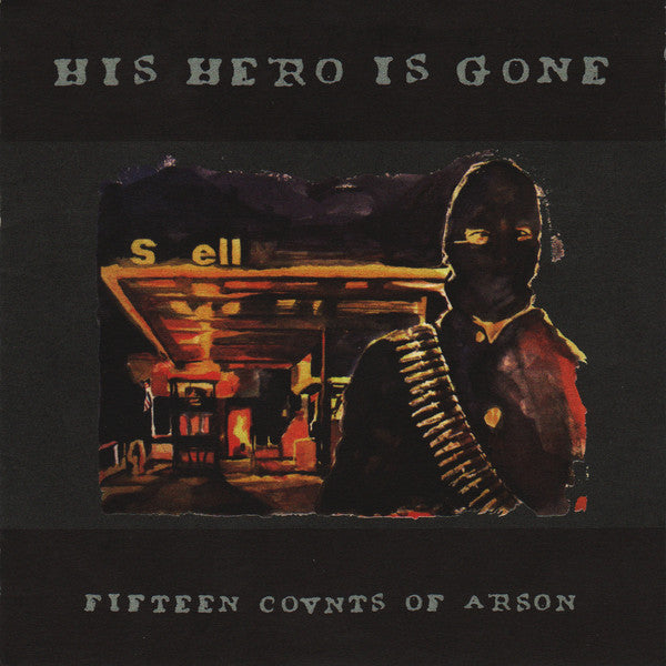 His Hero Is Gone ‎– Fifteen Counts Of Arson
