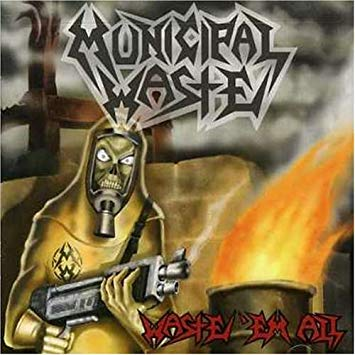 Municipal Waste ‎– Waste 'Em All LP