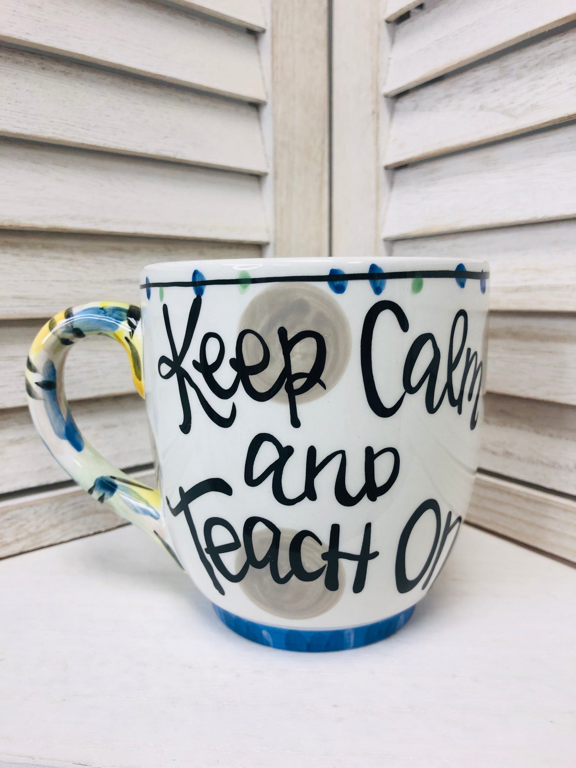 Keep Calm and Teach On Mug GH