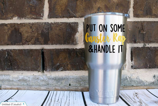 Put on Some Gangster Rap and Handle It Funny Decal Sticker