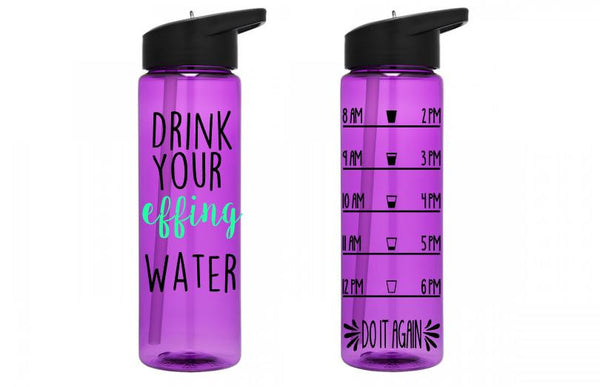 Drink Your Effing Water Custom 24oz Water Bottle - Daily Motivation - Funny  - Workout - Motivation - Fitness - Exercise - Water Tracker -