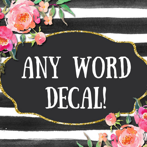 Any Word Decal | Monogram | Personalized Name Decal | Any Word  | Custom Decal | Yeti Cup Decal | Car Decal | Vinyl Decal | Name Vinyl Decal