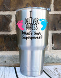 I Deliver Babies Whats Your Superpower? Nurse Life Health- Perfect for Yeti, Laptop, Car, Binder, Tumbler, And More!! NICU Labor Nurse