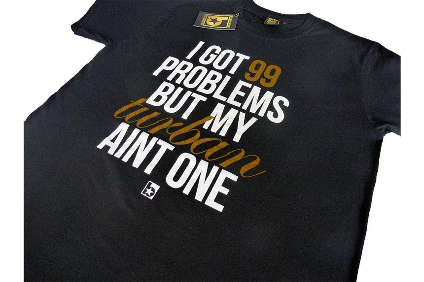 99 Problems But My Turban Aint One - B-Coalition Clothing Company