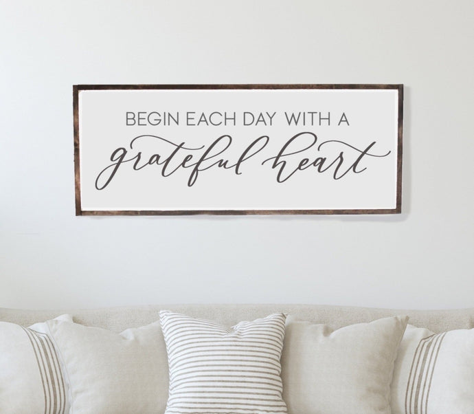 Begin Each Day With A Grateful Heart Wood Framed Sign