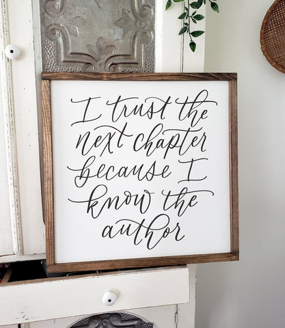I Trust The Next Chapter | White Wood Framed Sign