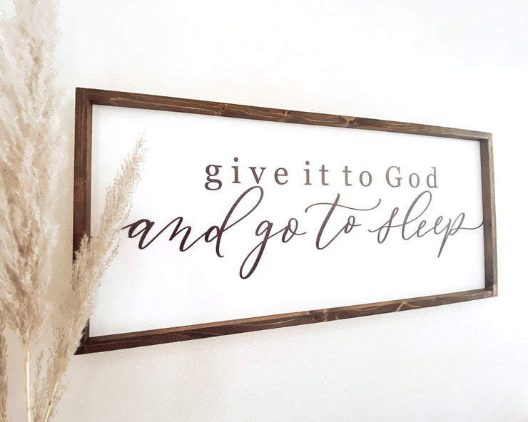 Give It To God And Go To Sleep | Wooden Framed Sign