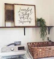 Laundry Today Or Naked Tomorrow | White Wood Framed Sign