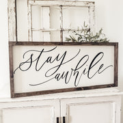 Stay Awhile Wood Framed Sign