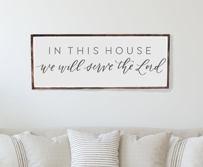In This House We Will Serve The Lord Wood Framed Sign