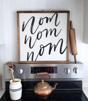 Nom Nom Nom Wood Framed Sign Kitchen Sign