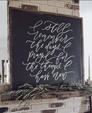 I Still Remember The Days I Prayed | Black Wood Framed Sign