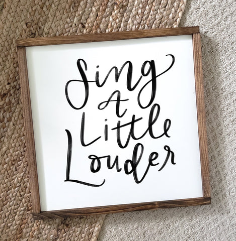 Sing A Little Louder Wood Framed Sign