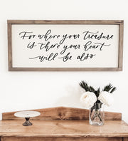 For Where Your Treasure Is | Wood Framed Sign