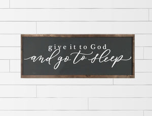 BEST SELLER - Give It To God And Go To Sleep Wood Framed Sign