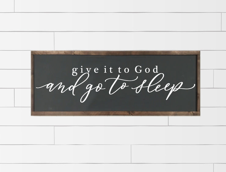 Give It To God And Go To Sleep | Wood Framed Sign