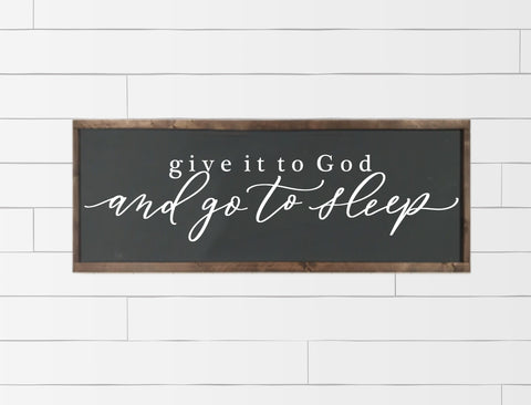 Give It To God And Go To Sleep Wood Framed Sign